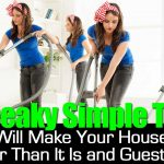 12 Sneaky Simple Tricks That Will Make Your House Look Cleaner Than It Is and Guest Ready