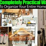 52 Completely Practical Ways To Organize Your Entire Home